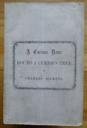 A CURIOUS DANCE ROUND A CURIOUS TREE. Charles Dickens