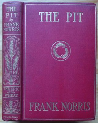 The Epic of the Wheat. THE PIT. Frank Norris