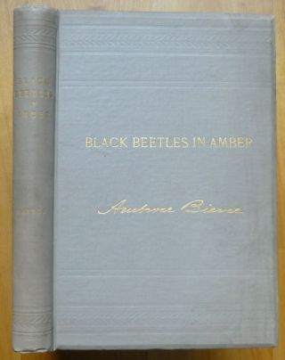 BLACK BEETLES IN AMBER. Ambrose Bierce