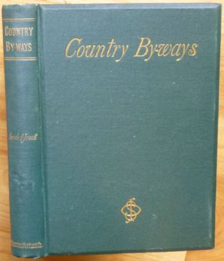 COUNTRY BY-WAYS. Sarah Orne Jewett