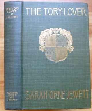 THE TORY LOVER. Sarah Orne Jewett