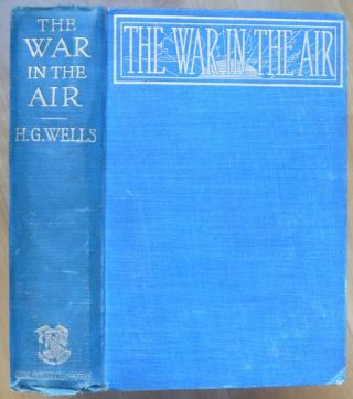 THE WAR IN THE AIR. H. G. Wells
