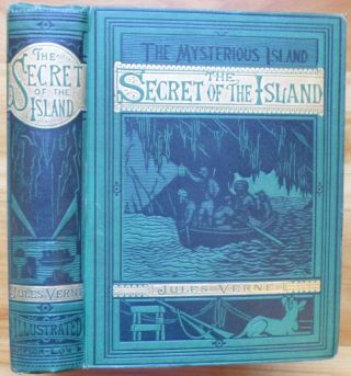 THE MYSTERIOUS ISLAND. [consisting of:] Part I. DROPPED FROM THE CLOUDS. [plus:] Part II. ABANDONED. [plus:] Part III. THE SECRET OF THE ISLAND.