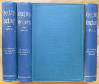 ONE LIFE, ONE LOVE. A Novel. In Three Volumes. Mary Elizabeth Braddon