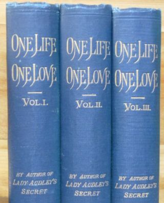 ONE LIFE, ONE LOVE. A Novel. In Three Volumes.