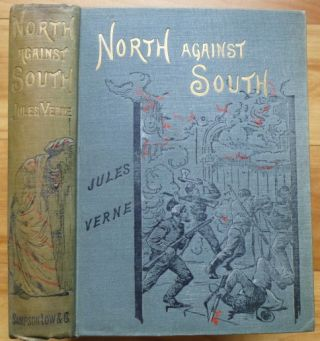 NORTH AGAINST SOUTH. Jules Verne