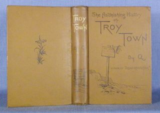 THE ASTONISHING HISTORY OF TROY TOWN. A[rthur Quiller-Couch, homas